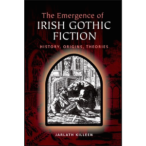 The Emergence of Irish Gothic Fiction - Histories, Origins, Theories? icon