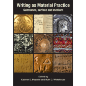 Writing as Material Practice: Substance, surface and medium