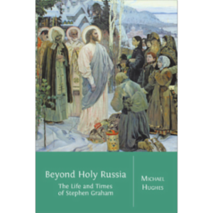 Beyond Holy Russia: The Life and Times of Stephen Graham icon