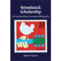 Woodstock Scholarship: An Interdisciplinary Annotated Bibliography