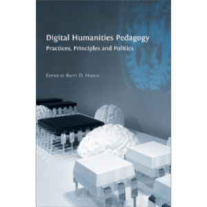 Review: Digital Humanities Pedagogy:...