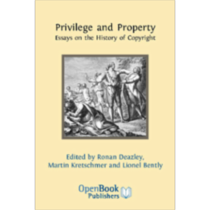 Privilege and Property: Essays on the History of Copyright icon