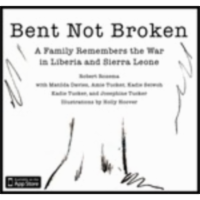 Bent Not Broken: A Family Remembers the War in Liberia and Sierra Leone icon