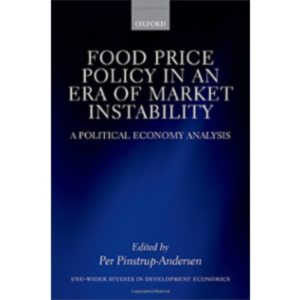 Food Price Policy in an Era of Market Instability: A Political Economy Analysis