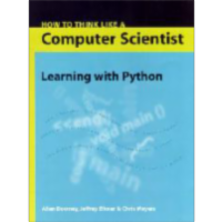 How to Think Like a Computer Scientist: Learning with Python