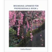 Beginning Japanese for Professionals: Book 2