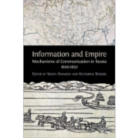 Informationand Empire: Mechanisms of Communication in Russia, 1600-1850 icon