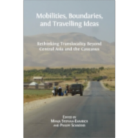 Mobilities, Boundaries, and Travelling Ideas: Rethinking Translocality Beyond Central Asia and the Caucasus icon