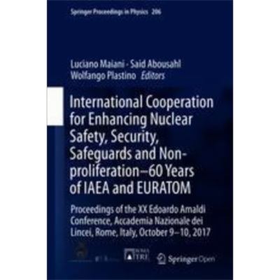 International Cooperation for Enhancing Nuclear Safety, Security, Safeguards and Non-proliferation–60 Years of IAEA and EURATOM | SpringerLink icon
