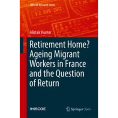 Retirement Home? Ageing Migrant Workers in France and the Question of Return	 | SpringerLink icon