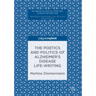 The Poetics and Politics of Alzheimer's Disease Life-Writing | SpringerLink icon