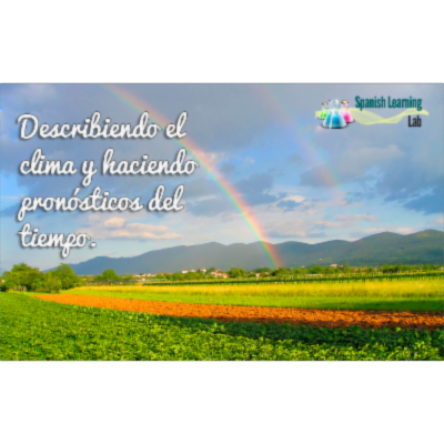Describing the Weather in Spanish & Forecasting - SpanishLearningLab