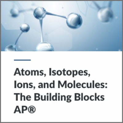 Digital Lesson - Atoms, Isotopes, Ions, and Molecules: The Building Blocks AP® | Blending Education icon