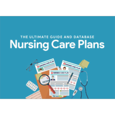 1,000+ Nursing Care Plans: The Ultimate Guide and Database for Free