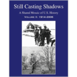STILL CASTING SHADOWS: A Shared Mosaic of U.S. History Vol. II, 1914-2006 icon