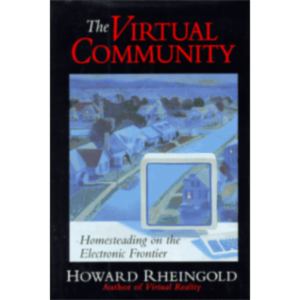 The Virtual Community: Homesteading on the Electronic Frontier icon