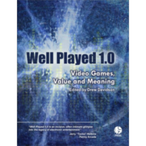 Well Played 1.0: Video Games, Value and Meaning icon