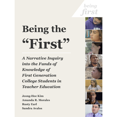 "Being the ""First"": A Narrative Inquiry into the Funds of Knowledge of First Generation College Students in Teacher Education icon"