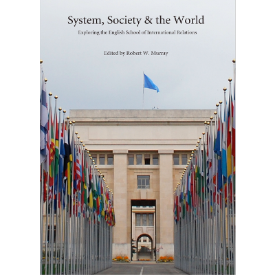 System, Society & the World: Exploring the English School of International Relations icon