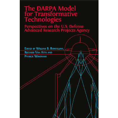 The DARPA Model for Transformative Technologies: Perspectives on the U.S. Defense Advanced Research Projects Agency icon
