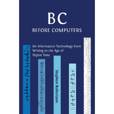 B C, Before Computers: On Information Technology from Writing to the Age of Digital Data icon