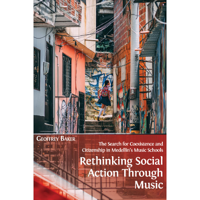 Rethinking Social Action through Music: The Search for Coexistence and Citizenship in Medellín's Music Schools icon