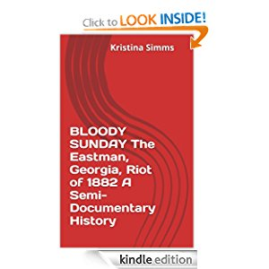BLOODY SUNDAY The Eastman, Georgia, Riot of 1882 A Semi-Documentary History icon