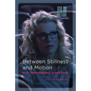 Between Stillness and Motion : Film, Photography, Algorithms icon