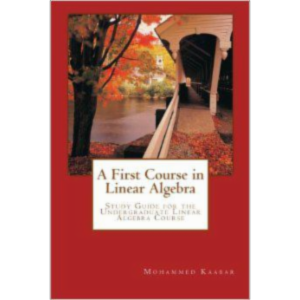 A First Course in Linear Algebra: Study Guide for the Undergraduate Linear Algebra Course icon