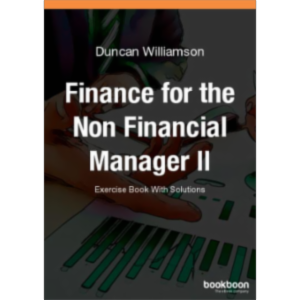 Finance for the Non Financial Manager II: Exercise Book With Solutions icon