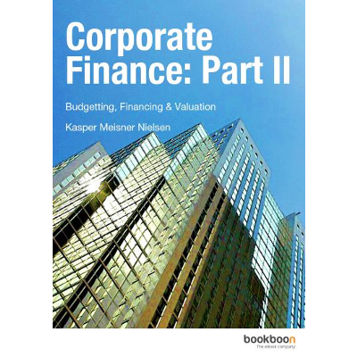 Corporate Finance: Part II - Budgetting, Financing & Valuation