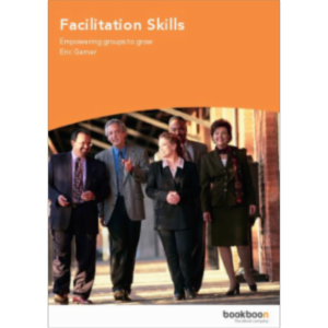 Facilitation Skills - Empowering groups to grow