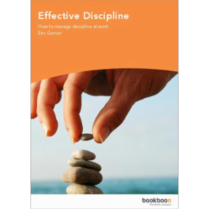 Effective Discipline - How to manage discipline at work