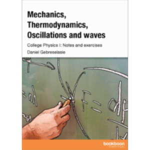 Mechanics, Thermodynamics, Oscillations and waves College Physics I: Notes and exercises icon