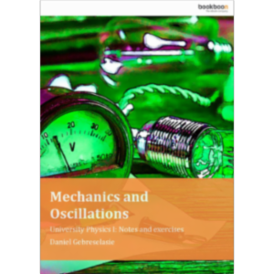 Mechanics and Oscillations University Physics I: Notes and exercises icon