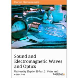 Sound and Electromagnetic Waves and Optics University Physics II-Part 2: Notes and exercises icon