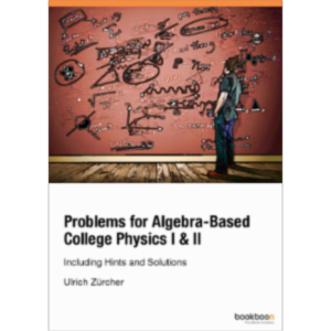 Problems for Algebra-Based College Physics I & II Including Hints and Solutions icon