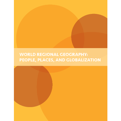 World Regional Geography: People, Places and Globalization