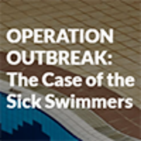 OPERATION OUTBREAK:  The Case of the Sick Swimmers icon