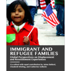 Immigrant and Refugee Families: Global Perspectives on Displacement and Resettlement Experiences icon