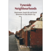 Tyneside Neighbourhoods: Deprivation, Social Life and Social Behaviour in One British City icon