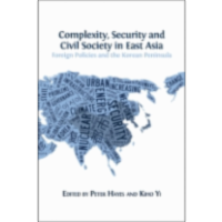 Complexity, Security and Civil Society in East Asia. Foreign Policies and the Korean Peninsula icon