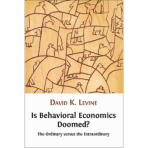 Is Behavioral Economics Doomed?: The Ordinary versus the Extraordinary icon