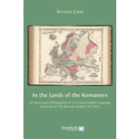 In the Lands of the Romanovs: An Annotated Bibliography of First-hand English-language Accounts of the Russian Empire (1613-1917) icon