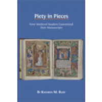 Piety in Pieces: How Medieval Readers Customized their Manuscripts icon