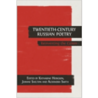 Twentieth-Century Russian Poetry: Reinventing the Canon
