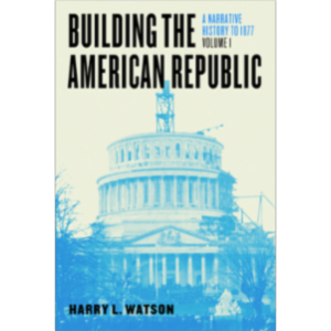 Building the American Republic, Volume 1: A Narrative History to 1877 icon