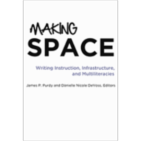 Making Space: Writing Instruction, Infrastructure, and Multiliteracies icon