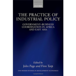 The Practice of Industrial Policy: Government—Business Coordination in Africa an... icon