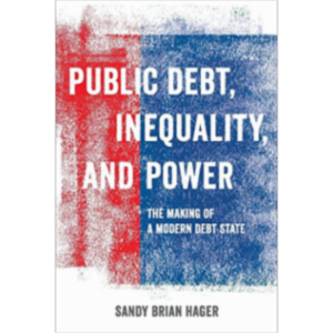 Public Debt, Inequality, and Power: The Making of a Modern Debt State icon